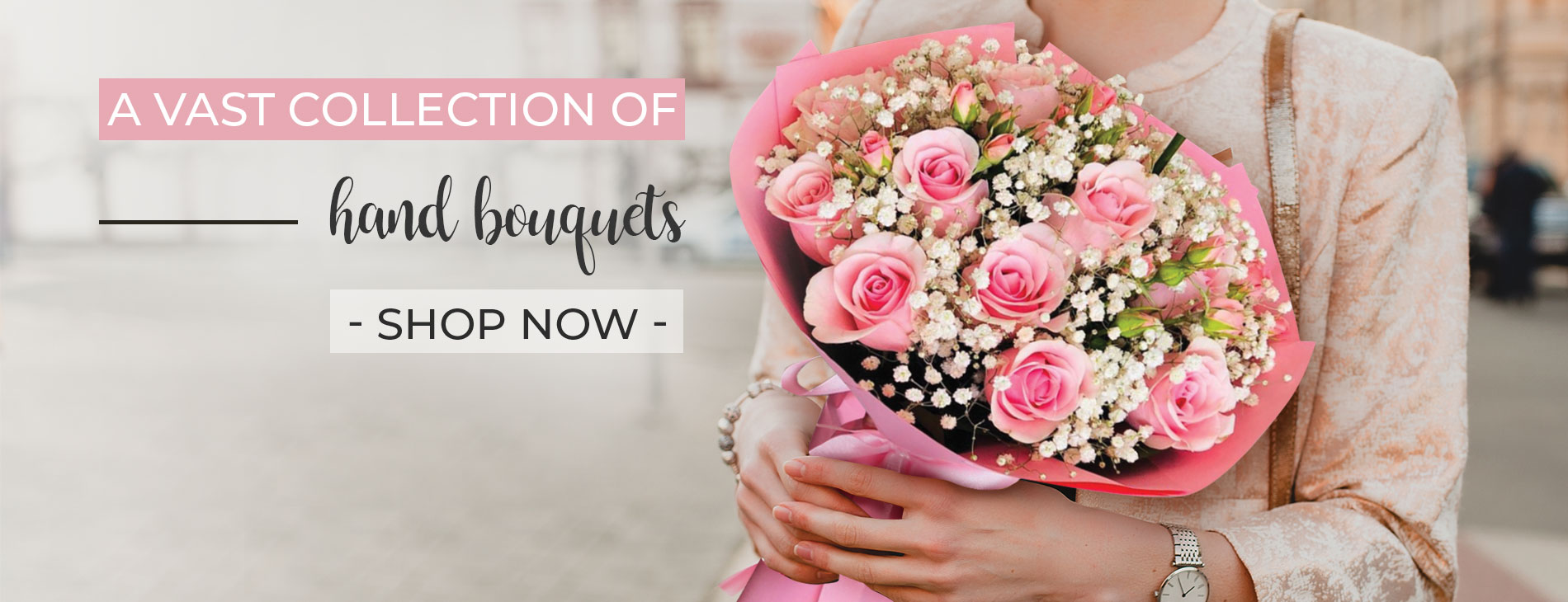 Vast Collection and HAND BOUQUETS